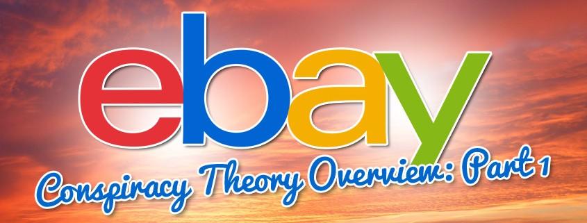 Ebay Conspiracy Theory Part1