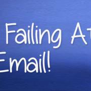 I Am Failing At... Email!