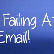 I Am Failing At... Email!