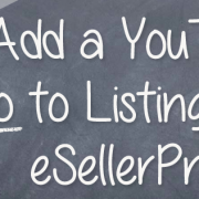 How to: Add a YouTube Video to Listings Using eSellerPro