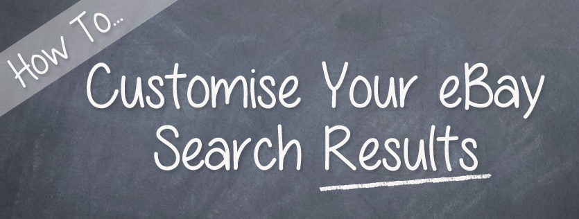 How to Customise Your eBay Search Results (For Buyers & Power Users)