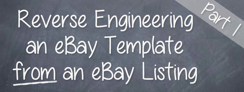 Reverse Engineering an eBay Template from an eBay Listing Part 1