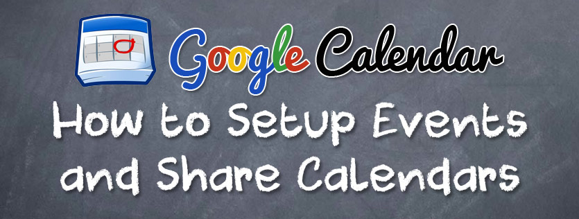 An Introduction to Google Calendar & How To Guide