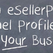 How eSellerPro's Channel Profile Can Help Your Business