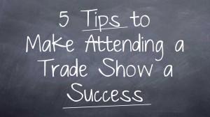 Make Trade Shows a Success
