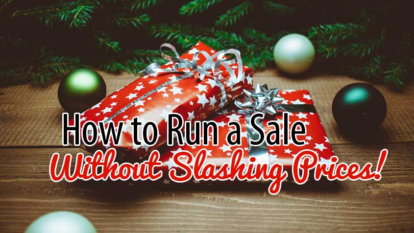 Run a Sale WITHOUT Slashing Prices this January