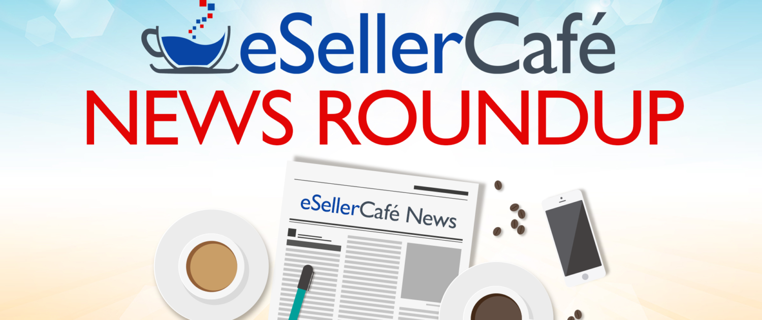 eSellerCafe Live eCommerce News Roundup
